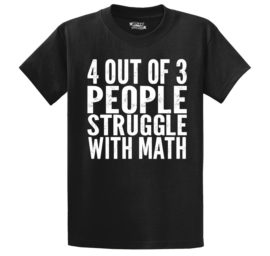 4 Out Of 3 People Struggle With Math Men's Heavyweight Big & Tall Cotton Tee Shirt