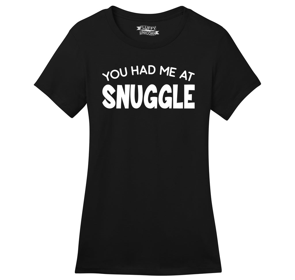 You Had Me At Snuggle Ladies Ringspun Short Sleeve Tee