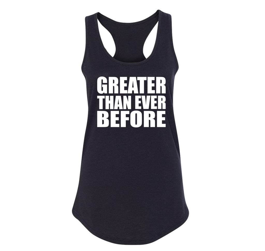 Greater Than Ever Before Tee Political Trump America Great Again Republican Tee Ladies Racerback Tank Top