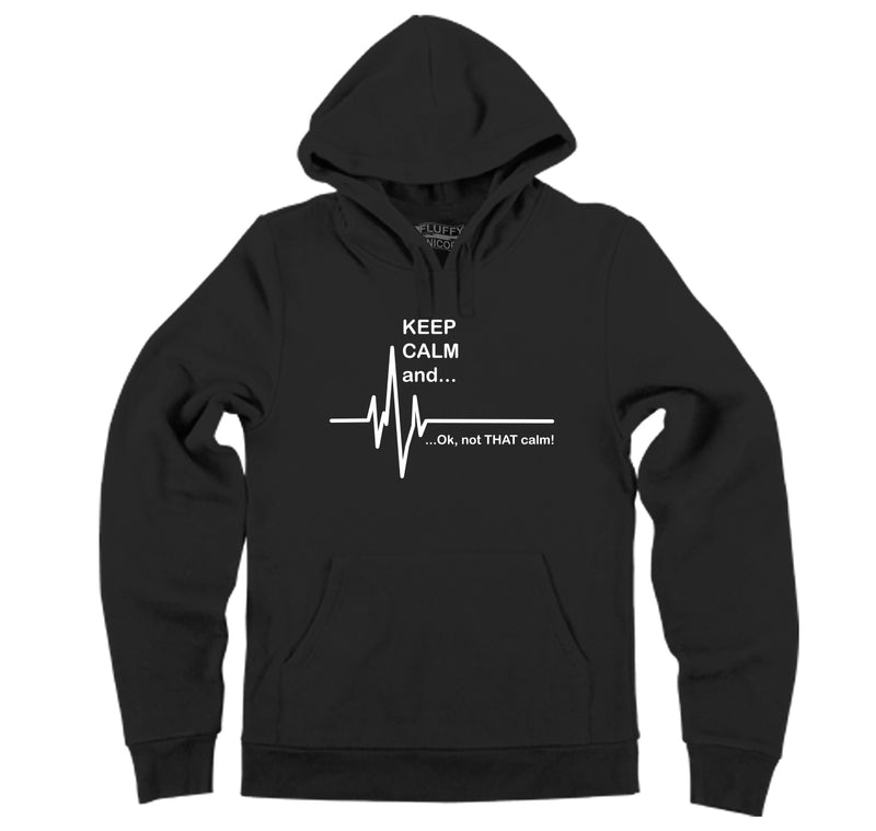 Keep Calm Ok Not That Calm Hooded Sweatshirt