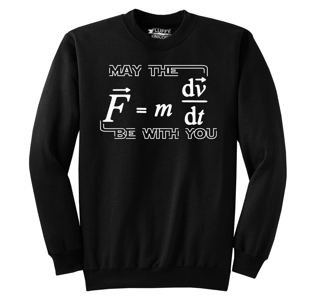May The Force Be With You Funny Math Shirt Crewneck Sweatshirt