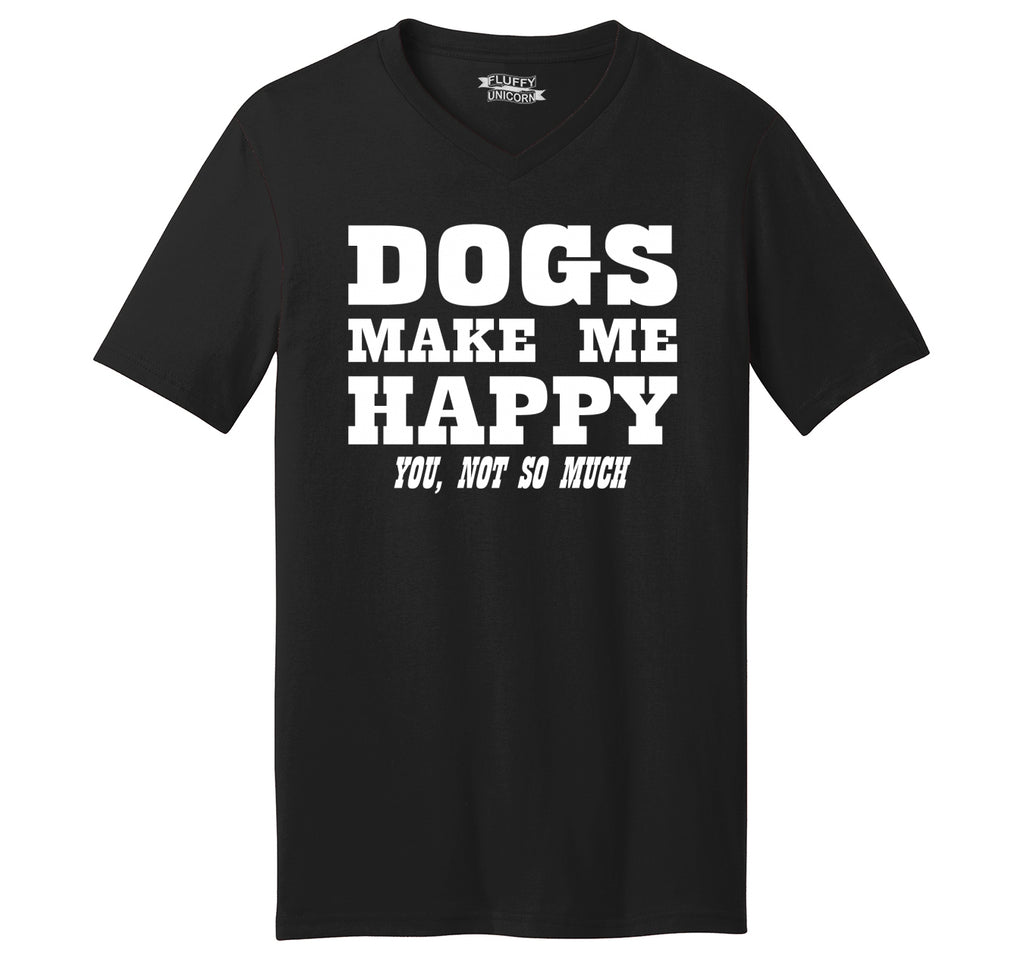 Dogs Make Me Happy You Not So Much Mens Short Sleeve Ringspun V Neck