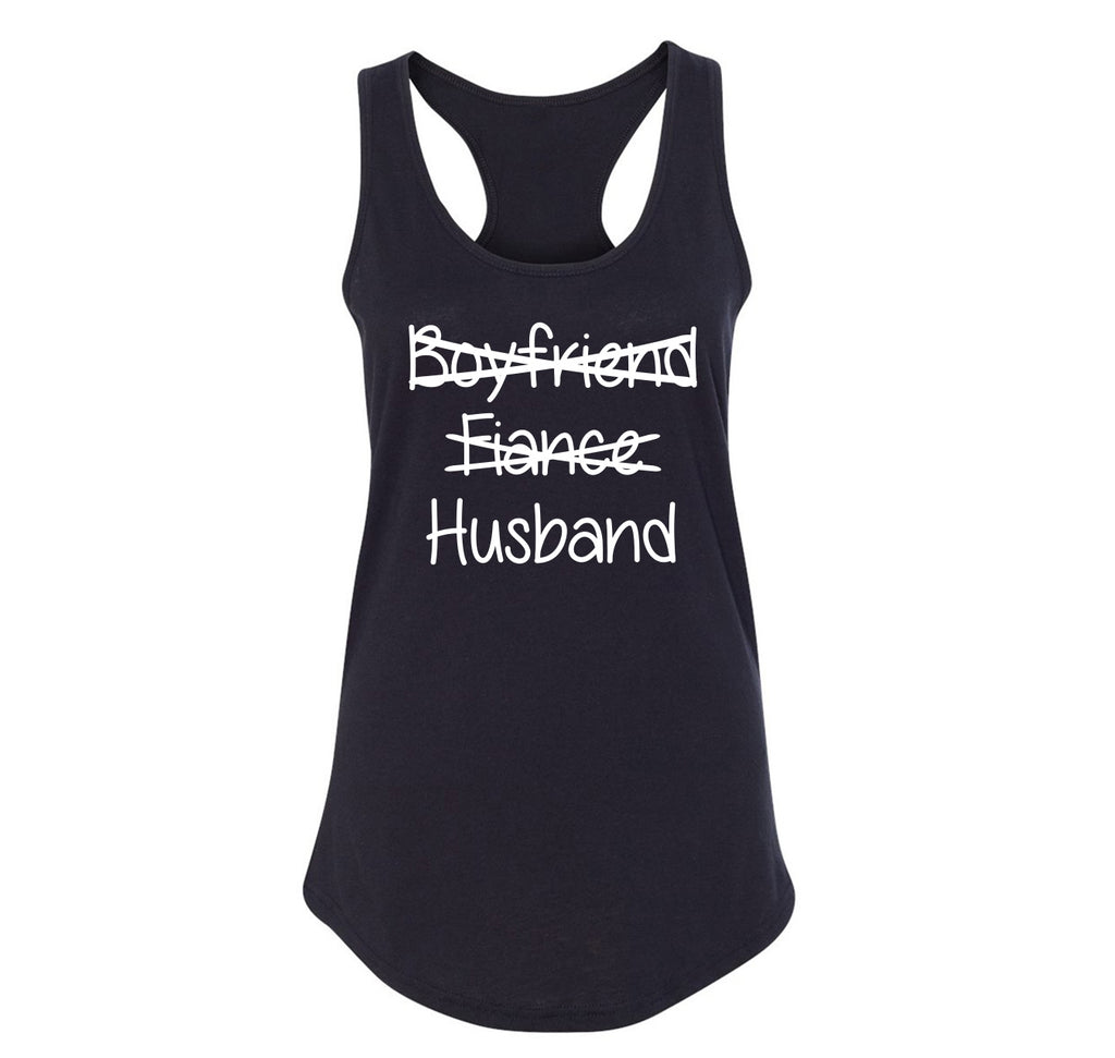 Boyfriend Fiance Crossed Out HUSBAND Ladies Racerback Tank Top