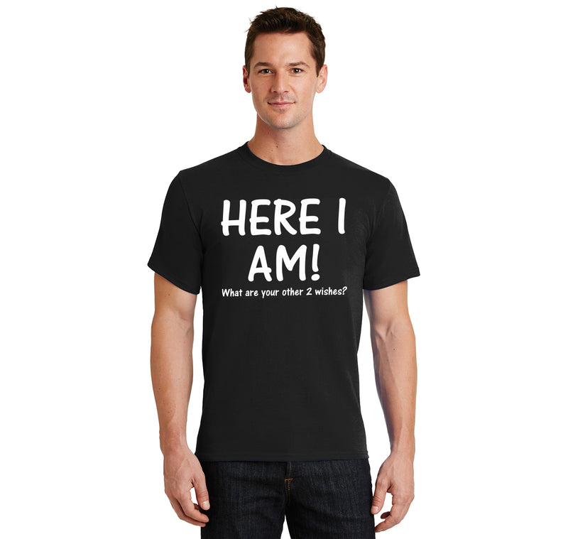 I Am Here What Are Your Other 3 Wishes Men's Heavyweight Cotton Tee Shirt