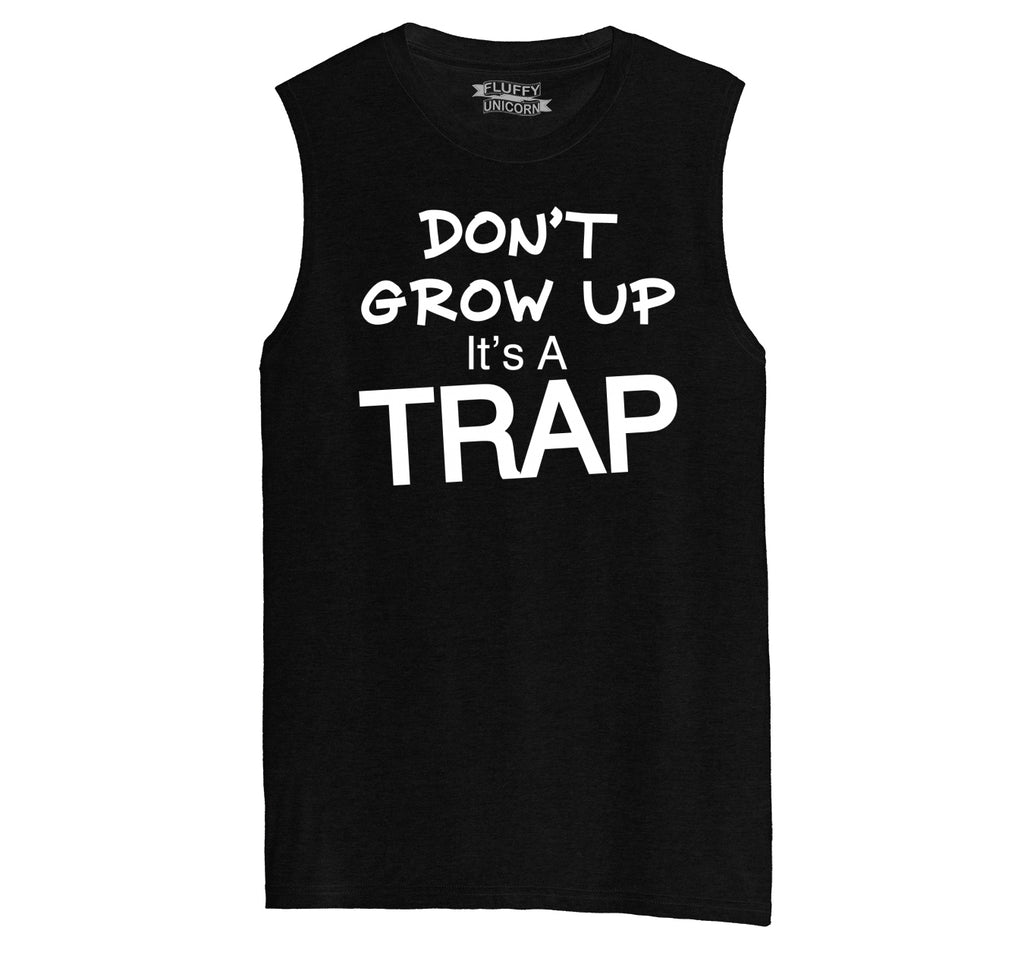 Don't Grow Up It's A Trap Funny Birthday Gift Tee Mens Muscle Tank Muscle Tee