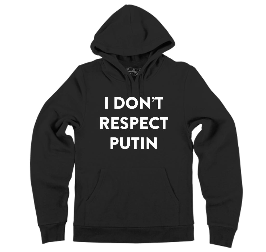 I Don't Respect Putin Tee Political Anti Trump Protest Tee Hooded Sweatshirt