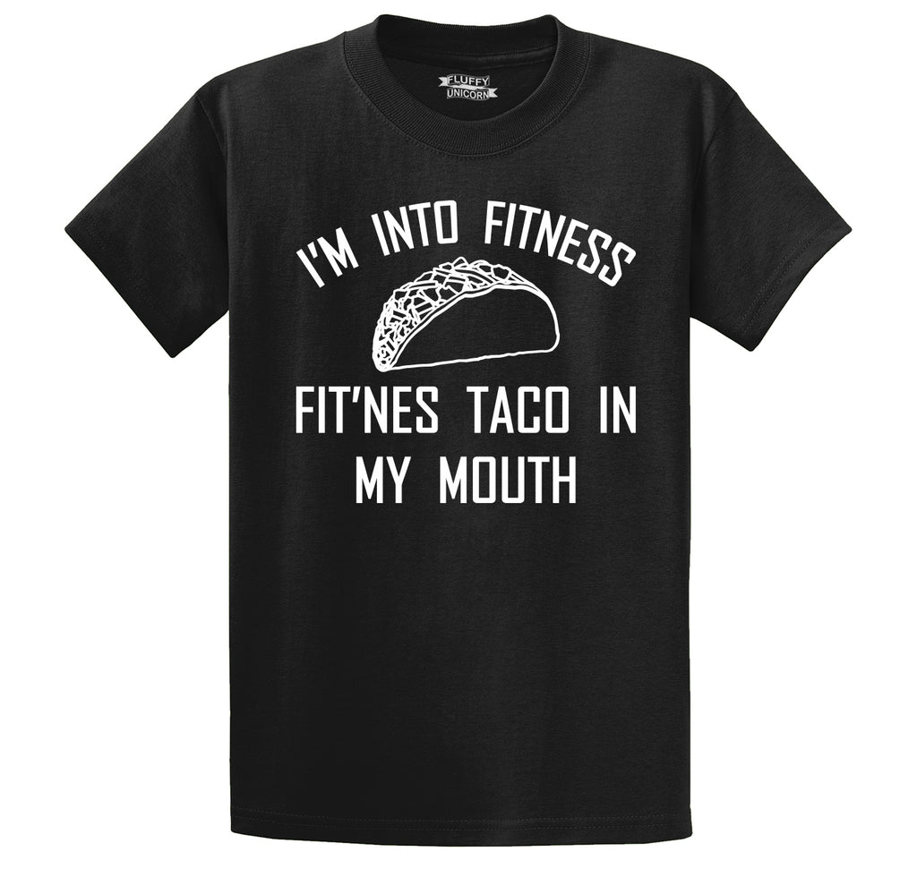 I'm Into Fitness Fit'ness Taco In My Mouth Men's Heavyweight Big & Tall Cotton Tee Shirt