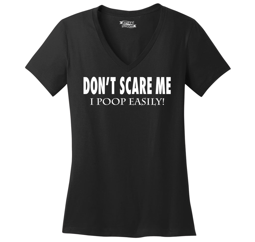 Don't Scare Me, I Poop Easily, Funny Poop Halloween Shirt Ladies Ringspun V-Neck Tee