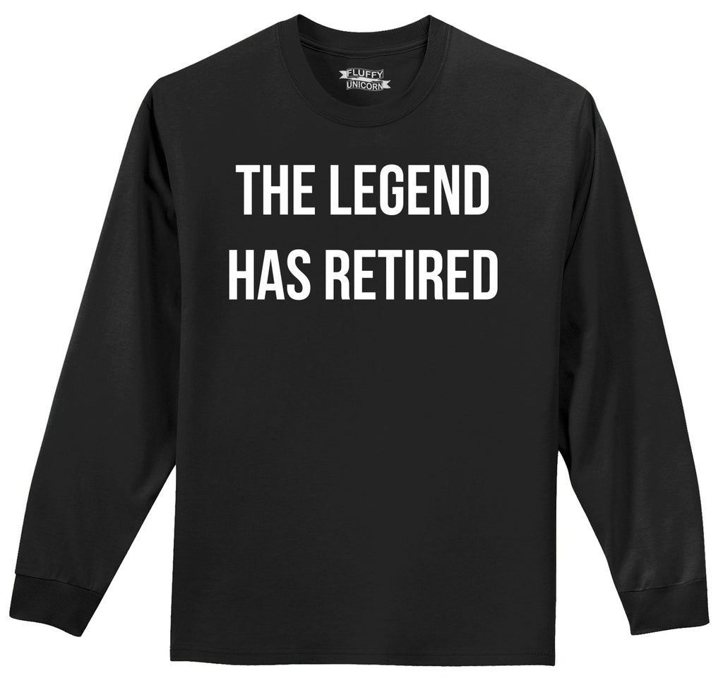 The Legend Has Retired Mens Long Sleeve Tee Shirt