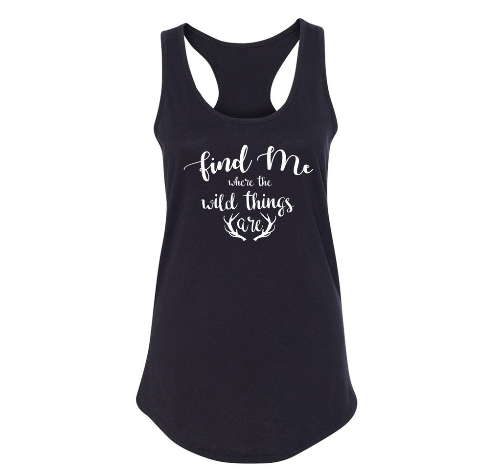 Find Me Where The Wild Things Are Ladies Racerback Tank Top
