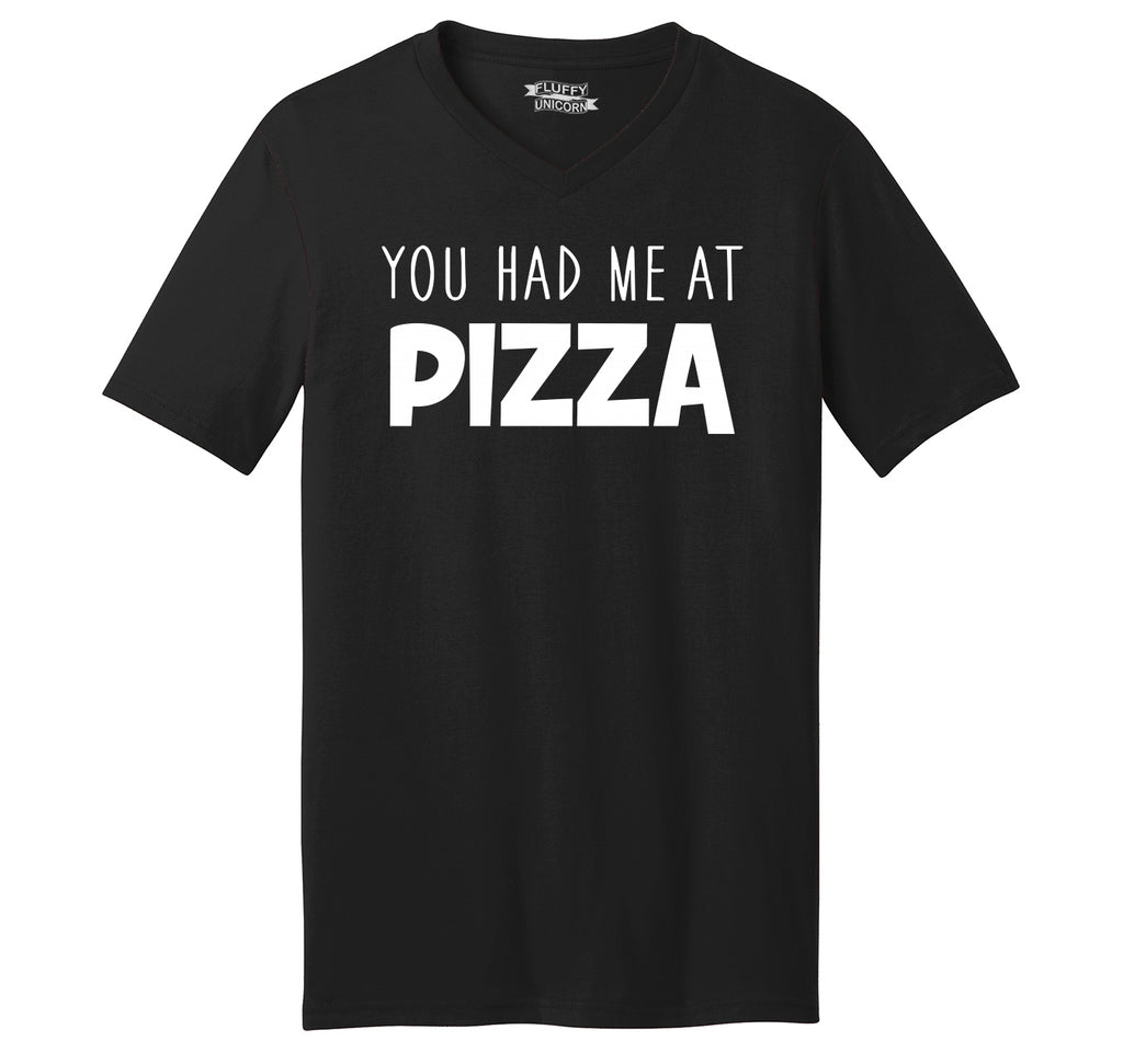 You Had Me At Pizza Funny Tee Mens Short Sleeve Ringspun V Neck