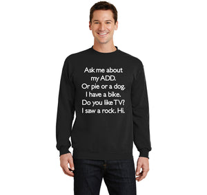 Ask Me About My ADD Dog Rock TV Hi Crewneck Sweatshirt