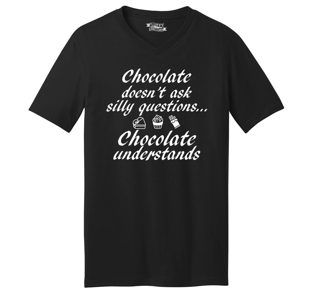 Chocolate Doesn't Ask Chocolate Understands Mens Short Sleeve Ringspun V Neck