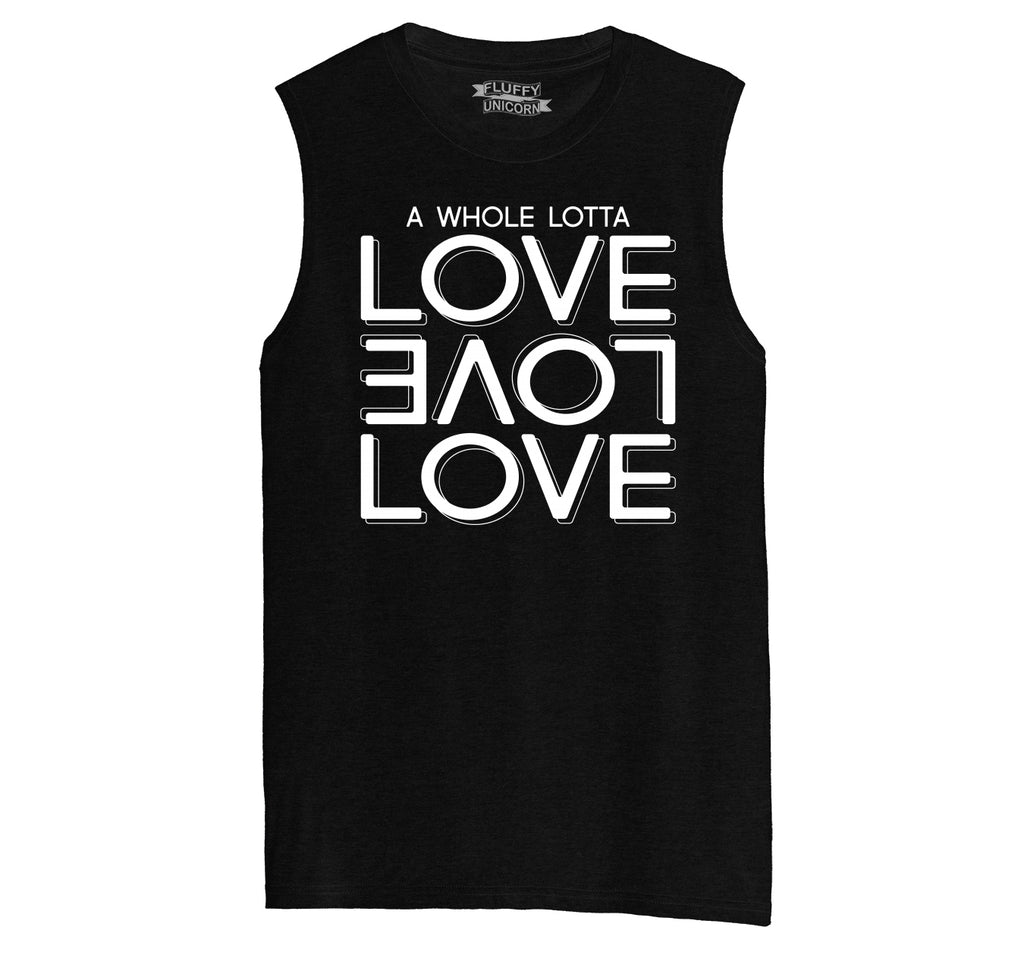 A Whole Lot Of Love Mens Muscle Tank Muscle Tee