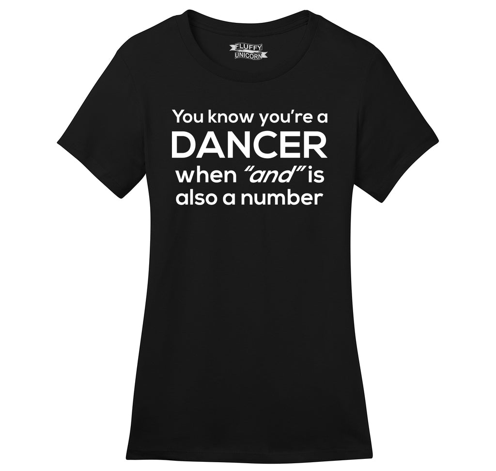 Dancer When AND Is A Number Ladies Ringspun Short Sleeve Tee