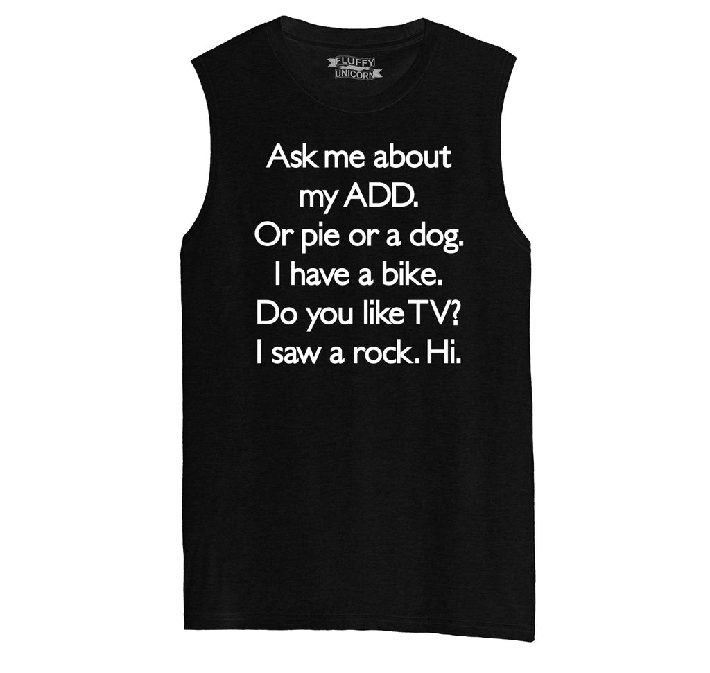 Ask Me About My ADD Dog Rock TV Hi Mens Muscle Tank Muscle Tee