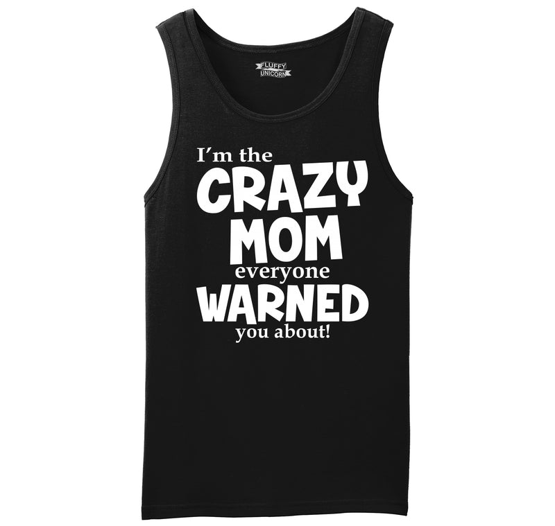 I'm The Crazy Mom Everyone Warned You About Mens Sleeveless Tank Top