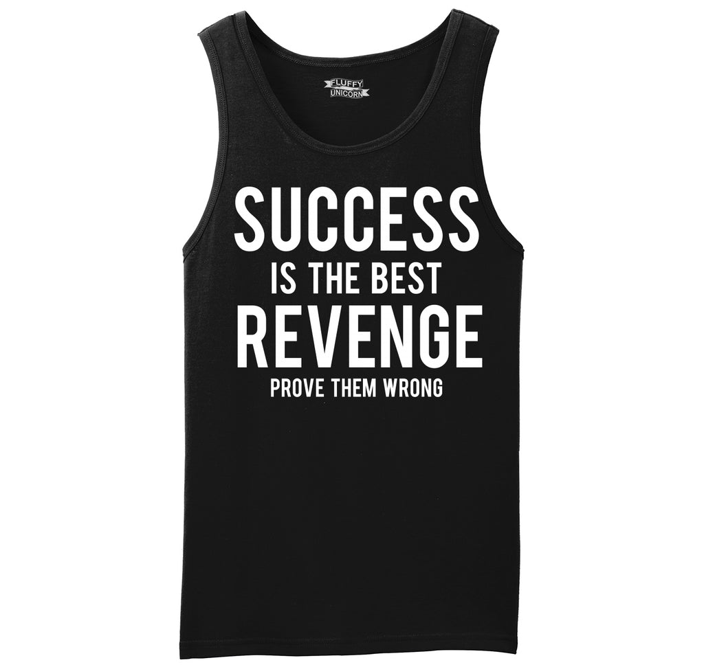 Success Is The Best Revenge Prove Them Wrong Mens Sleeveless Tank Top