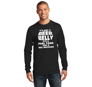 It's Not A Beer Belly Fuel Tank Sex Machine Mens Long Sleeve Tee Shirt
