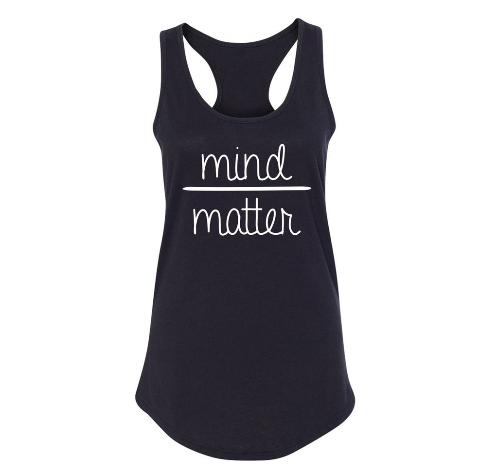 Mind Over Matter Tee Motivational Workout Gift Tee Ladies Racerback Tank Top