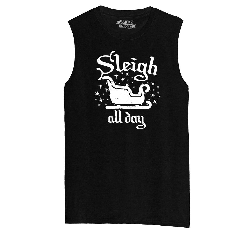 Sleigh All Day Mens Muscle Tank Muscle Tee