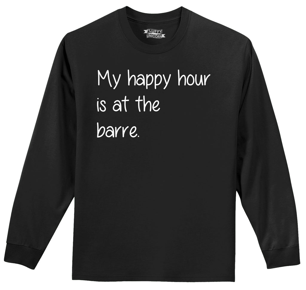 My Happy Hour Is At The Barre Mens Long Sleeve Tee Shirt