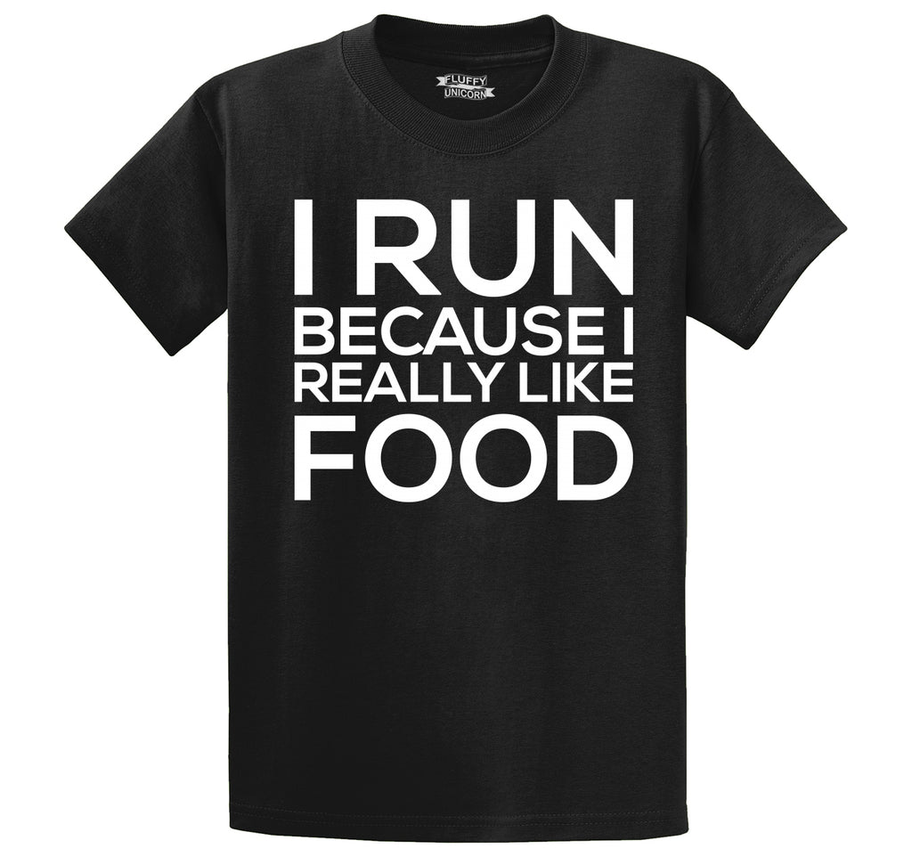 I Run Because I Really Like Food Men's Heavyweight Big & Tall Cotton Tee Shirt