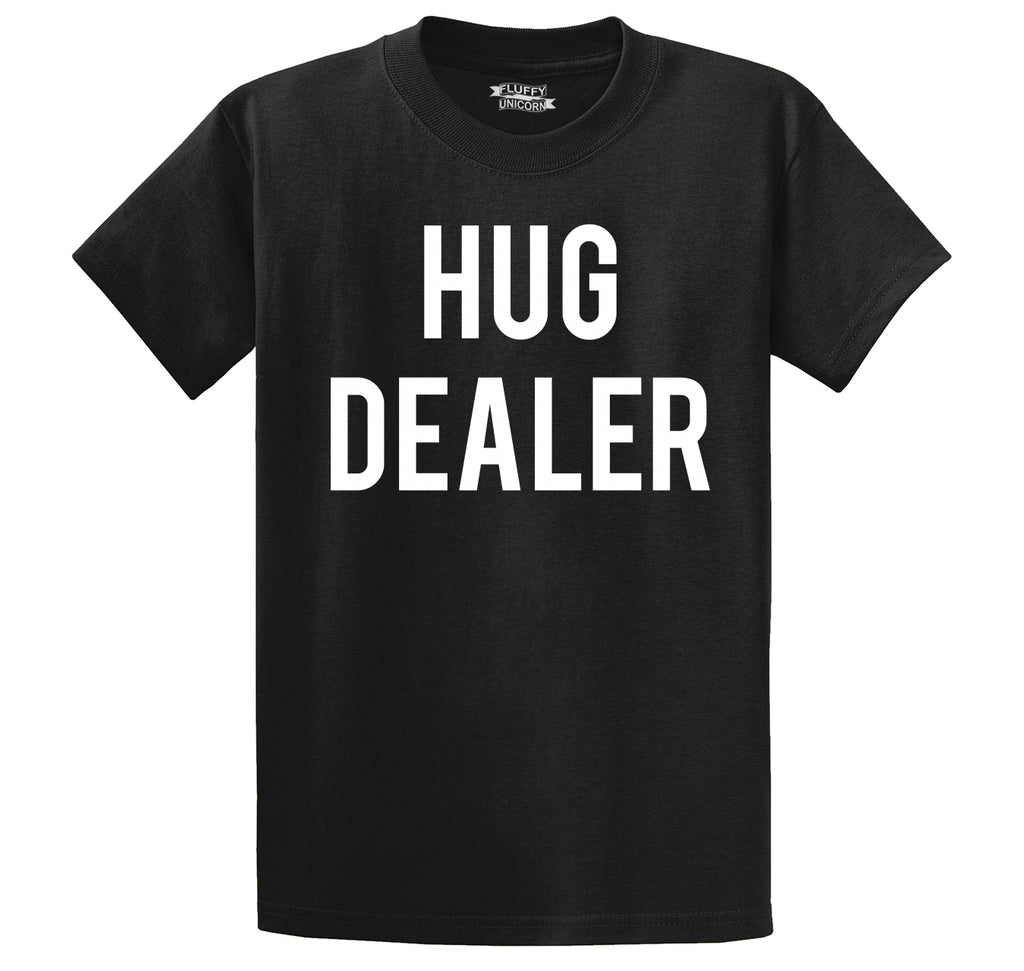 Hug Dealer Funny Tee College Party Huggers Day Gift Tee Men's Heavyweight Big & Tall Cotton Tee Shirt
