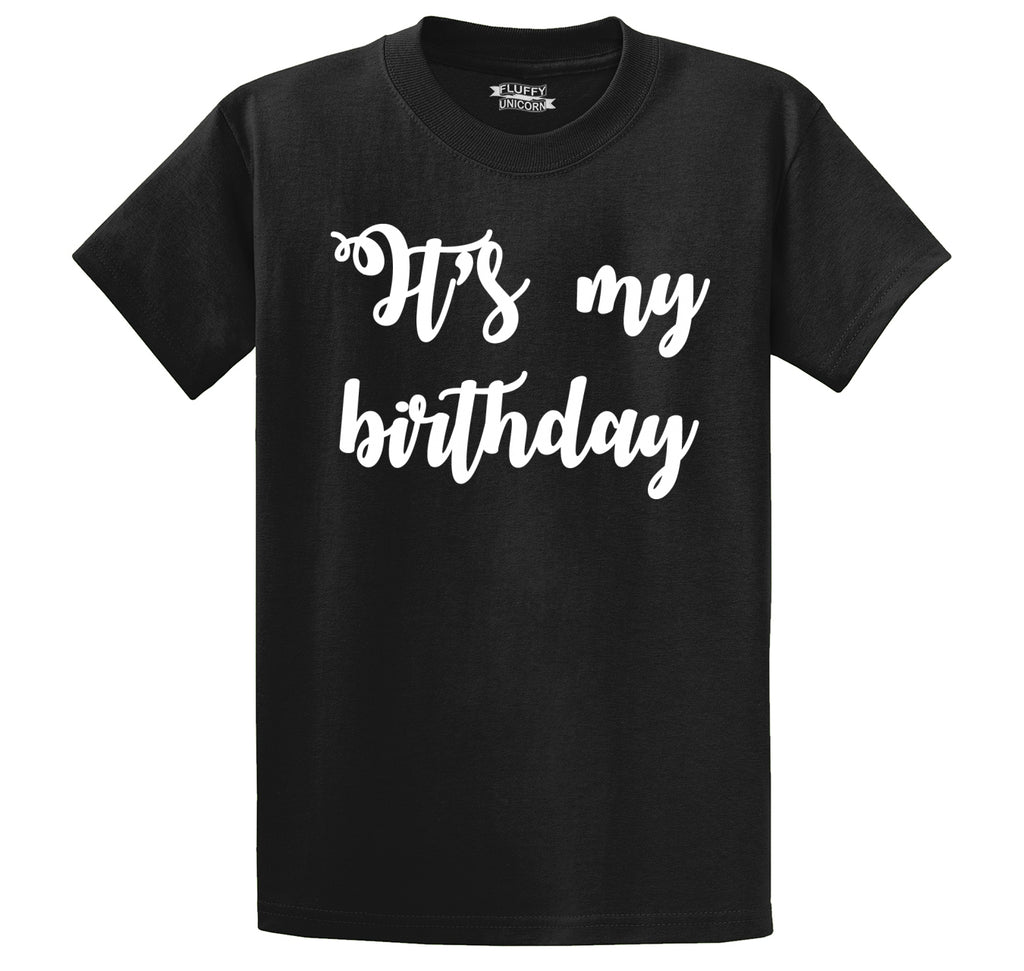 It's My Birthday Men's Heavyweight Big & Tall Cotton Tee Shirt