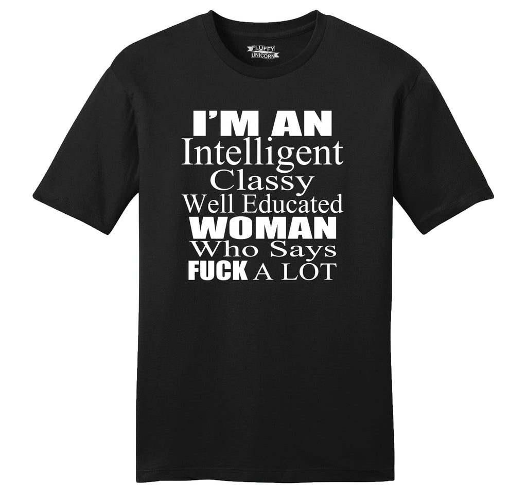 Intelligent Classy Woman Says Fuck A Lot Mens Ringspun Cotton Tee Shirt
