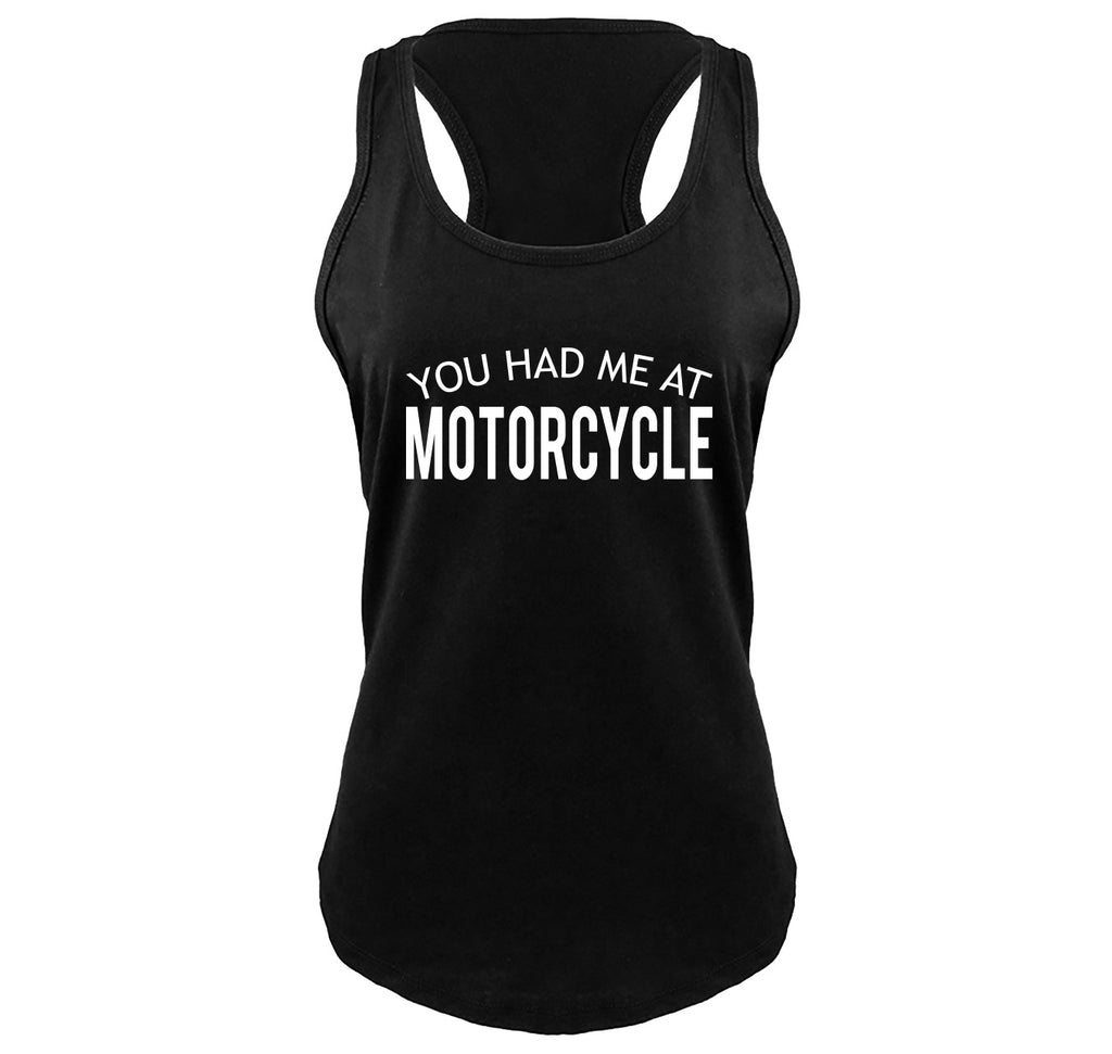 You Had Me At Motorcycle Ladies Gathered Racerback Tank Top