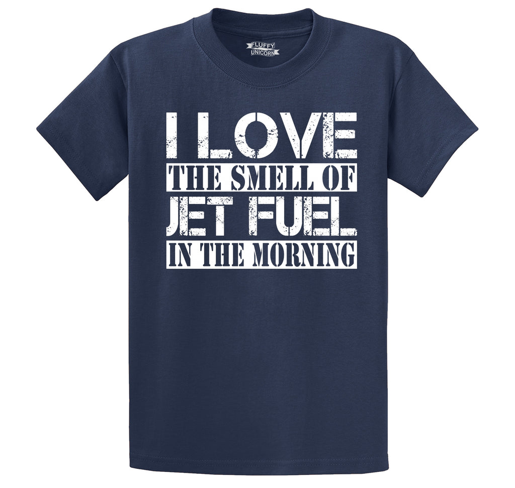 I Love The Smell Of Jet Fuel In The Morning Men's Heavyweight Big & Tall Cotton Tee Shirt
