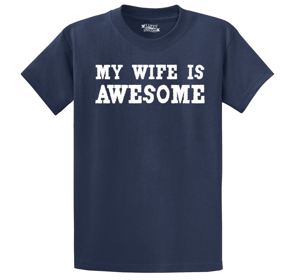 My Wife Is Awesome Men's Heavyweight Big & Tall Cotton Tee Shirt