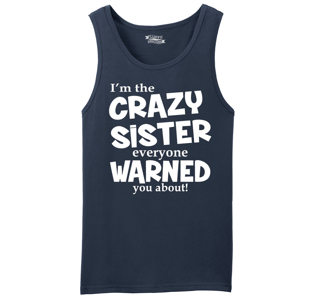 I'm The Crazy Sister Warned About Mens Sleeveless Tank Top