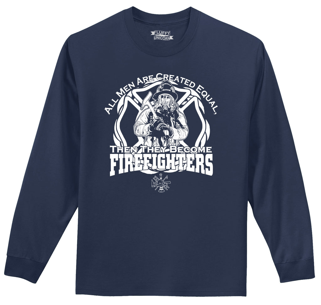 Men Are Created Equal Firefighter Mens Long Sleeve Tee Shirt