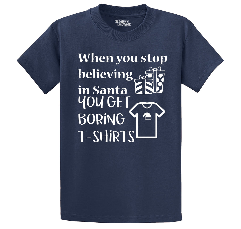 Stop Believing In Santa Boring T Shirt Men's Heavyweight Big & Tall Cotton Tee Shirt