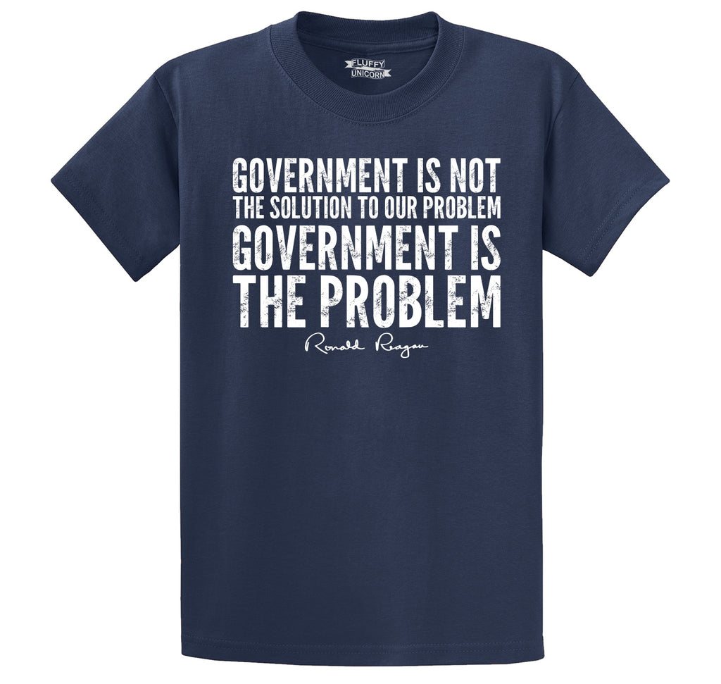 Government Not The Solution Political Reagan Trump Saying Shirt Men's Heavyweight Cotton Tee Shirt