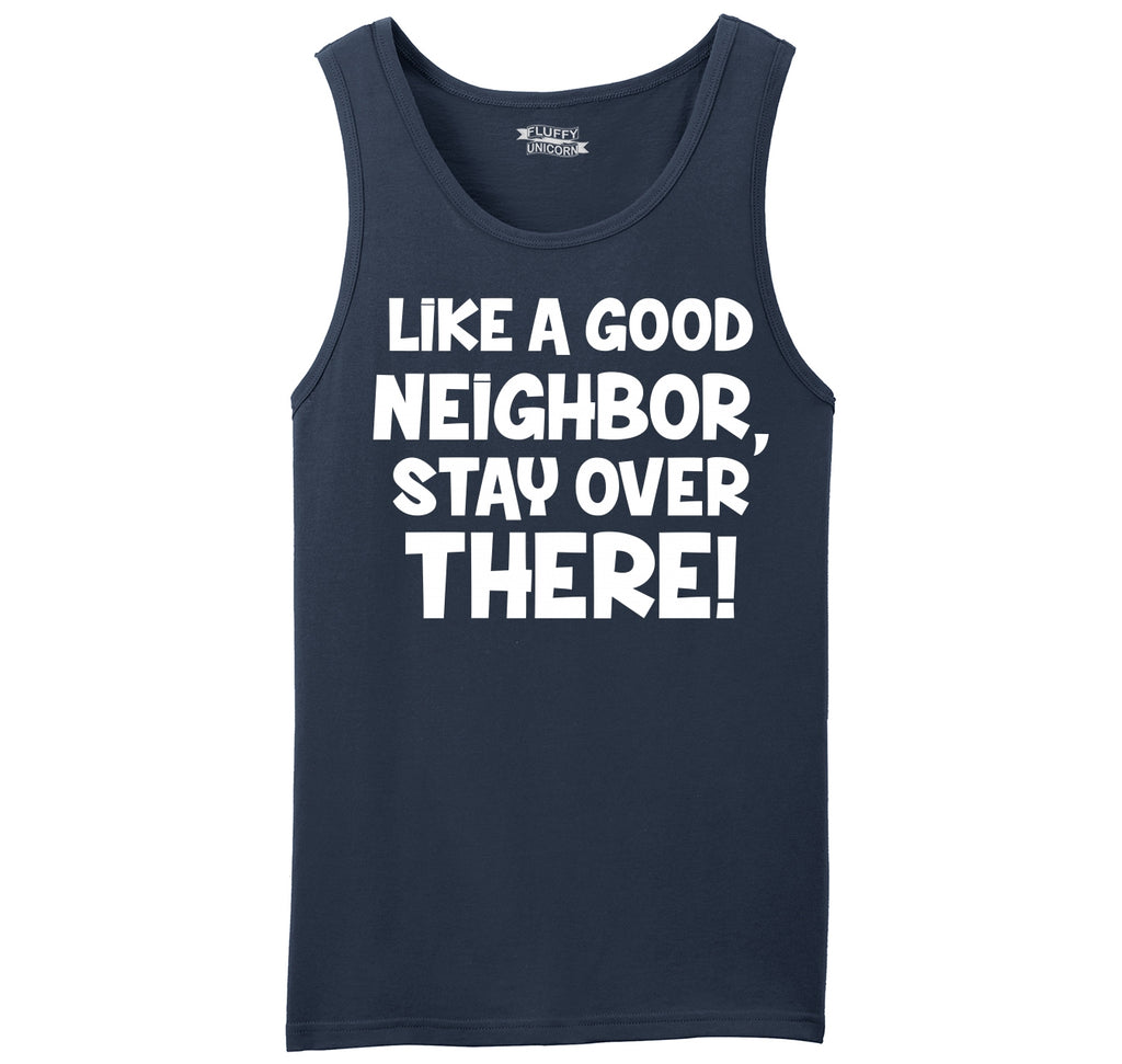 Like A Good Neighbor Stay Over There Mens Sleeveless Tank Top