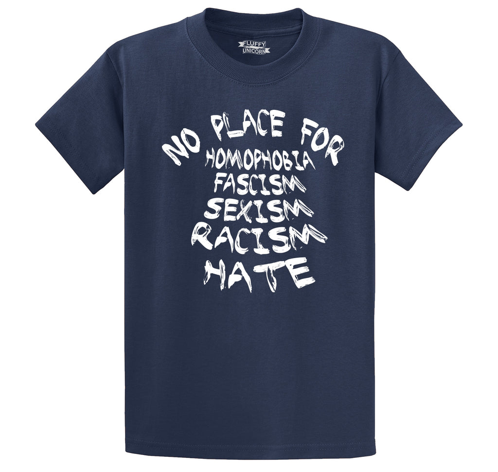 No Place For Homophobia Fascism Sexism Racism Hate Men's Heavyweight Big & Tall Cotton Tee Shirt