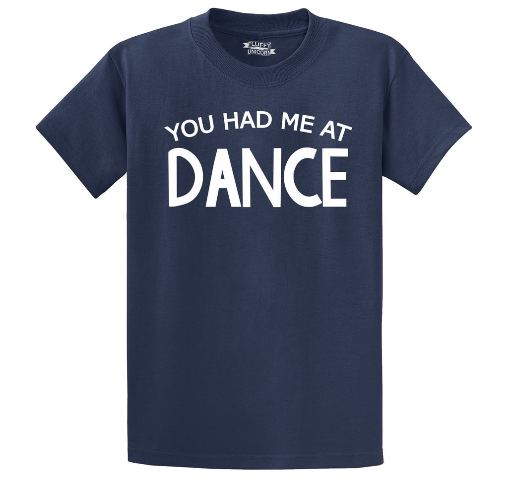 You Had Me At Dance Men's Heavyweight Big & Tall Cotton Tee Shirt
