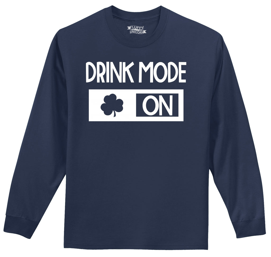 Drink Mode On Mens Long Sleeve Tee Shirt