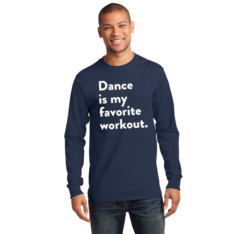 Dance Is My Favorite Workout Mens Long Sleeve Tee Shirt