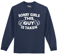 Sorry Girls This Guy Is Taken Mens Long Sleeve Tee Shirt