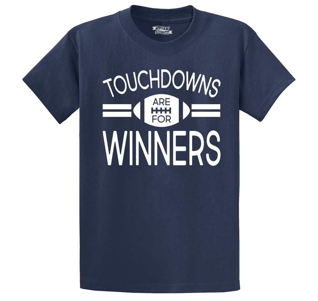 Touchdowns Are For Winners Football Sports Tee Men's Heavyweight Big & Tall Cotton Tee Shirt