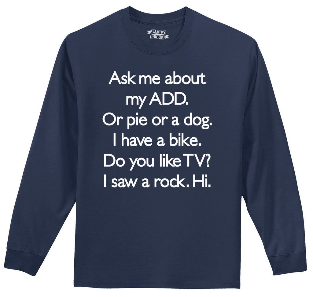Ask Me About My ADD Dog Rock TV Hi Mens Long Sleeve Tee Shirt