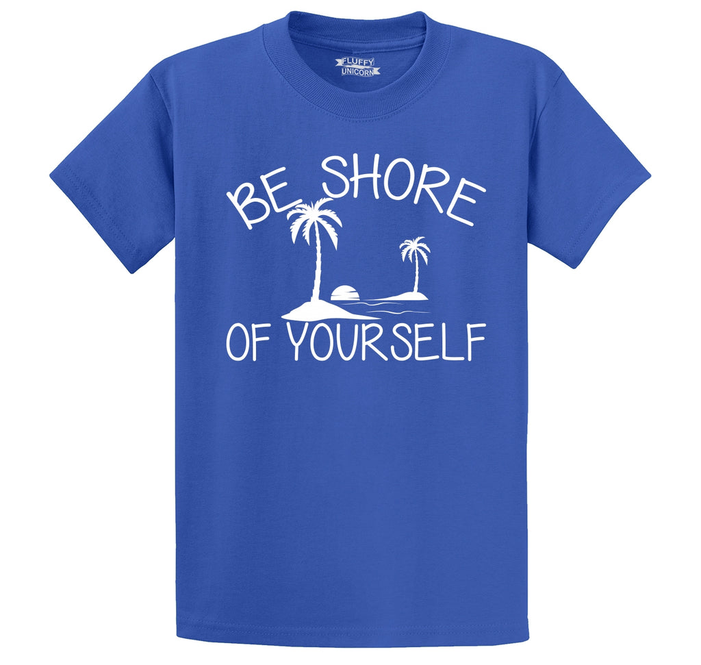 Be Shore Of Yourself Men's Heavyweight Cotton Tee Shirt