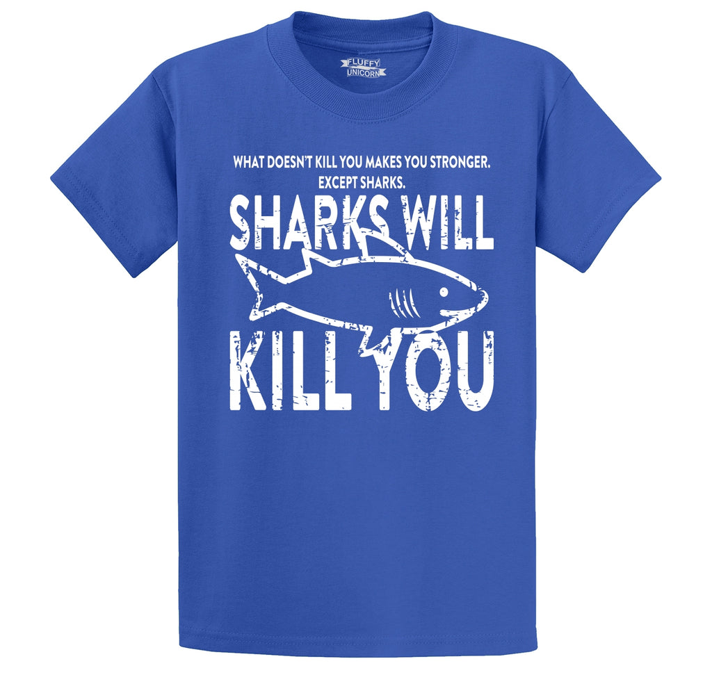 What Doesn't Kill You Sharks Will Kill You Men's Heavyweight Cotton Tee Shirt