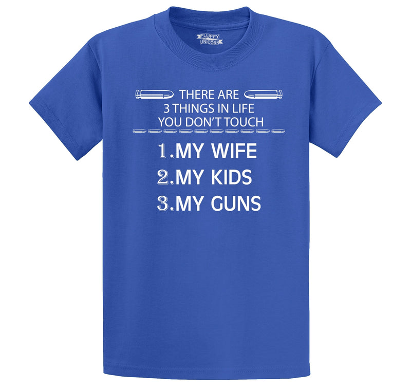 There Are 3 Things In Life You Don't Touch, Wife Kids Guns Men's Heavyweight Big & Tall Cotton Tee Shirt