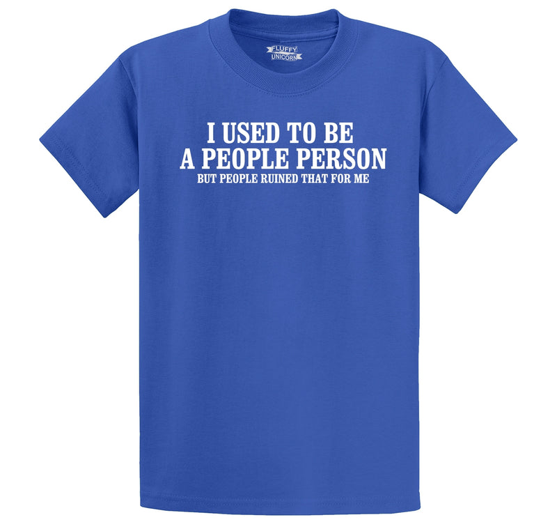 I Used To Be A People Person, People Ruined It For Me Men's Heavyweight Cotton Tee Shirt
