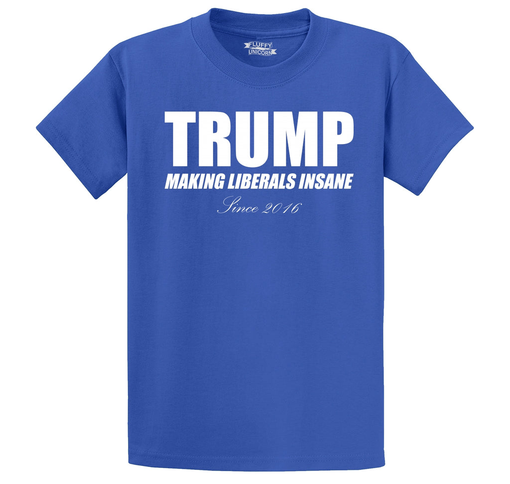 Trump Making Liberals Insane Since 2016 Men's Heavyweight Cotton Tee Shirt